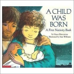 A Child Was Born: A First Nativity Book