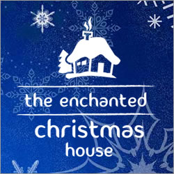 The Enchanted Christmas House